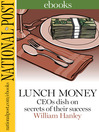 Lunch Money (eBook): CEOs dish on secrets of their success